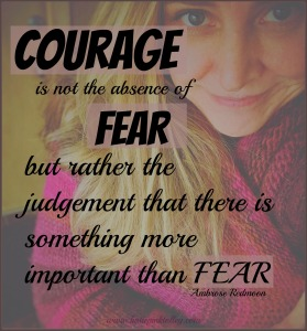 courage is the absence of fear